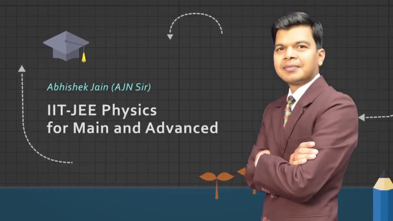 Master the concepts of JEE physics topics covering class 11th and12th.