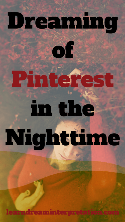 Dreaming of Pinterest in the Nighttime
