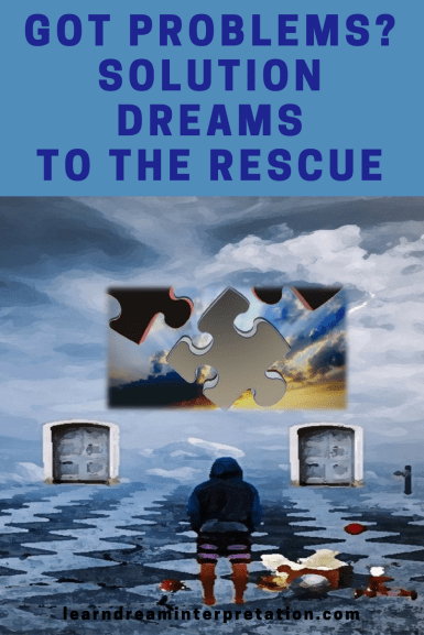 Got Problems Solution Dreams to the Rescue