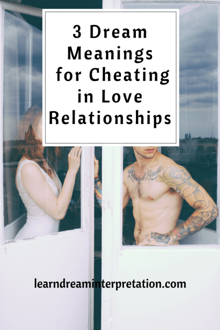 3 Dream Meanings for Cheating in Love Relationships
