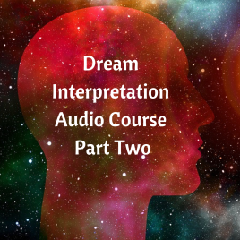 Dream Interpretation Audio Course Part Two