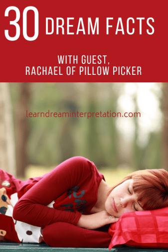 30 Dream Facts with Guest, Rachael of Pillow Picker