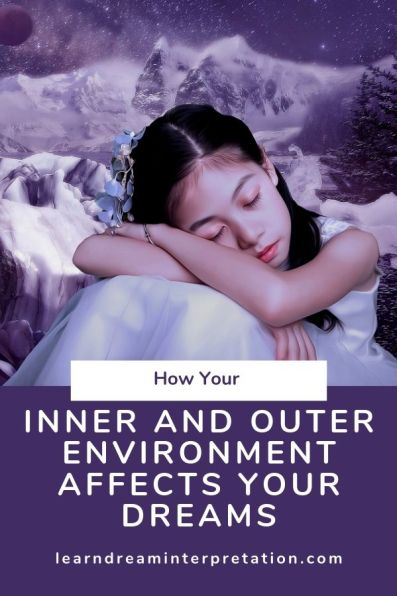 How your inner and outer environment affects your dreams