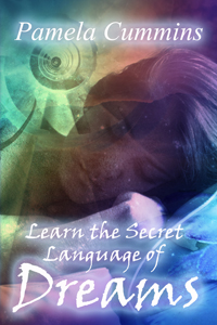 Learn the Secret Language of Dreams Pamela Cummins Author