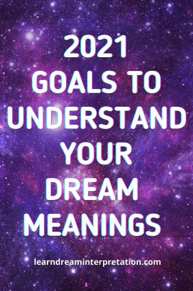 2021 Goals to Understand Your Dream Meanings