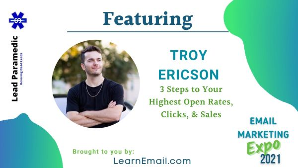3 Steps to Your Highest Open Rates, Clicks, & Sales with Troy Ericson