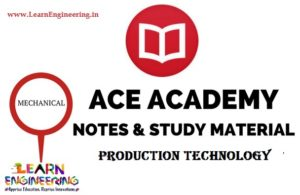 Ace Academy Production Technology Handwritten Notes