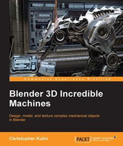 Blender 3D Incredible Machines By Christopher Kuhn