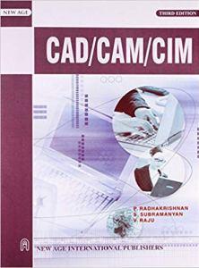 CAD/CAM/CIM By P. Radhakrishnan & S. Subramanyam