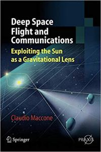 Deep Space Flight and Communications Exploiting the Sun as a Gravitational Lens By Claudio Maccone