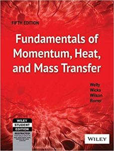 Fundamentals of Momentum, Heat and Mass Transfer By Welty