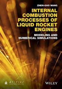 Internal Combustion Processes of Liquid Rocket Engines By Zhen-Guo Wang