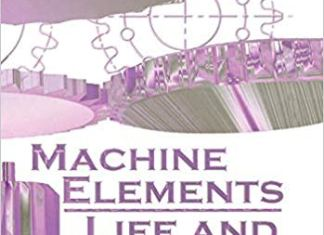 Machine Elements: Life and Design By Boris M. Klebanov and David M. Barlam