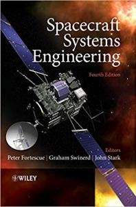 Spacecraft Systems Engineering Fourth Edition By Peter Fortescue, Graham Swinerd and John Stark