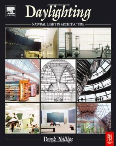 Daylighting: Natural Light in Architecture By Derek Phillips