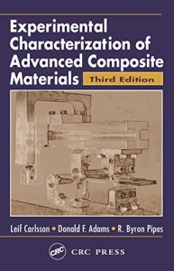 Experimental Characterization of Advanced Composite Materials By Leif A. Carlsson