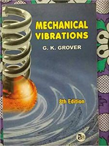Mechanical Vibrations By G K Grover