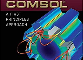Multiphysics Modeling Using COMSOL By Roger W. Pryor