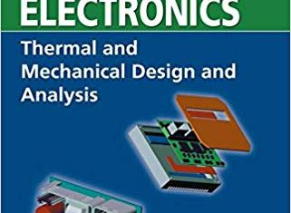 Practical Guide to the Packaging of Electronics, Second Edition: Thermal and Mechanical Design and Analysis By Ali Jamnia