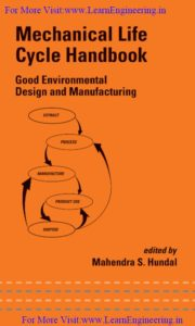 Mechanical Life Cycle Handbook Good Environmental Design and Manufacturing By Mahendra s. Hundal