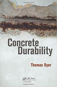 Concrete Durability By Thomas Dyer