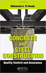 Concrete and Steel Construction: Quality Control and Assurance By Mohamed A. El-Reedy
