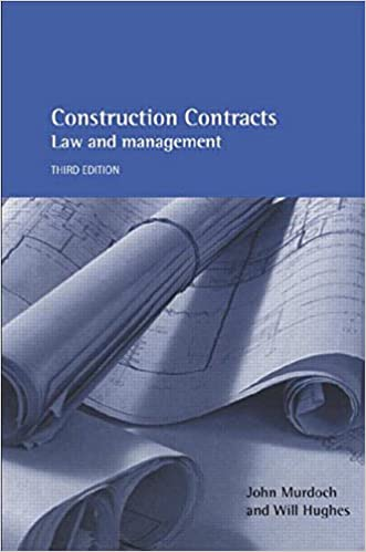 Construction Contracts: Law and Management By John Murdoch
