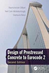 Design of Prestressed Concrete to Eurocode 2 By Raymond Ian Gilbert