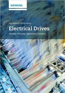 Electrical Drives: Principles, Planning, Applications, Solutions By Jens Weidauer