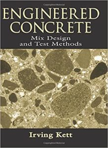 Engineered Concrete Mix Design and Test Methods By Irving Kett