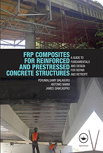 FRP Composites for Reinforced and Prestressed Concrete Structures By Perumalsamy Balaguru