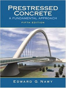 Prestressed Concrete: A Fundamental Approach By Edward G. Nawy