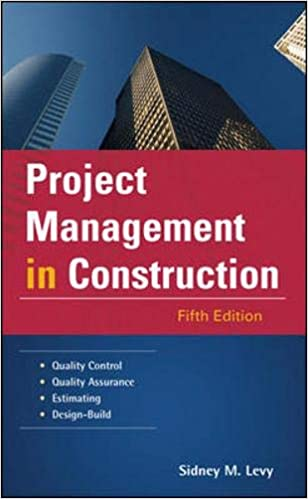 Project Management in Construction By Sidney Levy