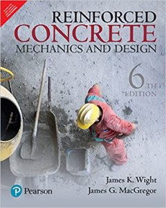 Reinforced Concrete: Mechanics and Design By Wight