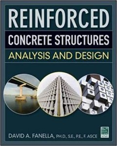 Reinforced Concrete Structures: Analysis and Design By David Fanella