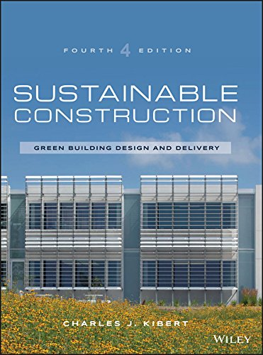 Sustainable Construction: Green Building Design and Delivery By Charles J. Kibert