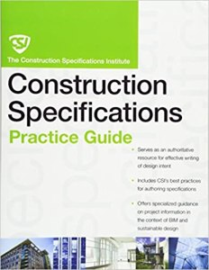 he CSI Construction Specifications Practice Guide By Construction Specifications Institute