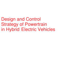 Design and Control Strategy of Power train in Hybrid Electric Vehicles By Alexandre Ravey