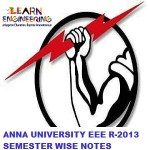 Electrical and Electronics Engineering R2013 Semester wise Notes Collection