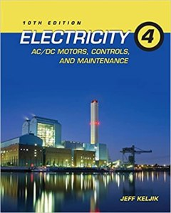 Electricity 4 AC DC Motors Control and Maintenance By Jeff J. Keljik