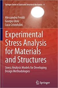 Experimental Stress Analysis for Materials and Structures By Alessandro Freddi