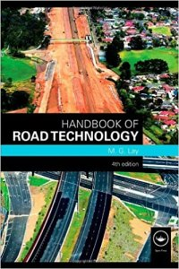 Handbook of Road Technology 4th Edition By Maxwell G. Lay