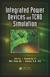 Integrated Power Devices and TCAD Simulation By Yue Fu