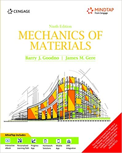 Mechanics of Materials By James M. Gere and Barry J. Goodno