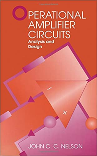 Operational Amplifier Circuits: Analysis and Design By J.C.C. Nelson