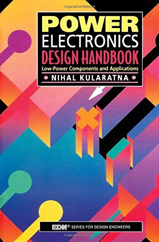 Power Electronics Design Handbook: Low-Power Components and Applications By Nihal Kularatna