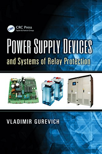 Power Supply Devices and Systems of Relay Protection By Vladimir Gurevich