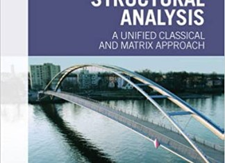 Structural Analysis: A Unified Classical and Matrix Approach By Amin Ghali