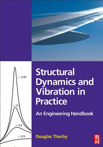 Structural Dynamics and Vibration in Practice By Douglas