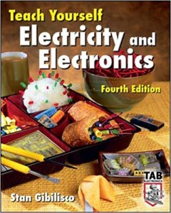 Teach Yourself Electricity and Electronics 4th Edition By Stan Gibilisco